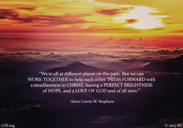 "A bird's-eye view of a sunset, paired with a quote by Sister Carole M. Stephens: ""We can work together to … 'press forward with a steadfastness in Christ.'"""