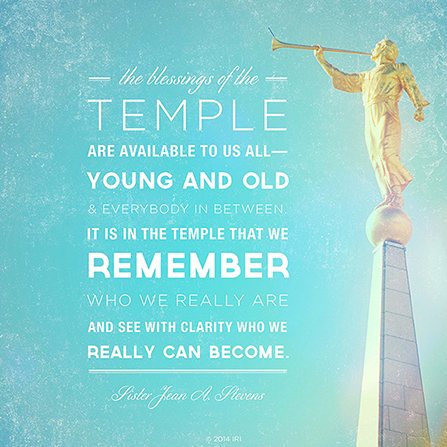 "An image of the angel Moroni on top of the temple, combined with a quote from Sister Jean A. Stevens: ""The blessings of the temple are available to us all."""