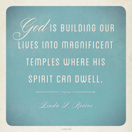 "A blue and white graphic with a quote by Sister Linda S. Reeves: ""God is building our lives into magnificent temples."""