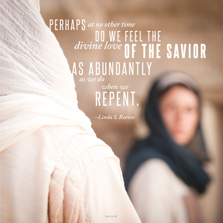 "An image of Christ and Mary at the tomb, combined with a quote by Sister Linda S. Reeves: ""At no other time do we feel the … love of the Savior as abundantly as … when we repent."""