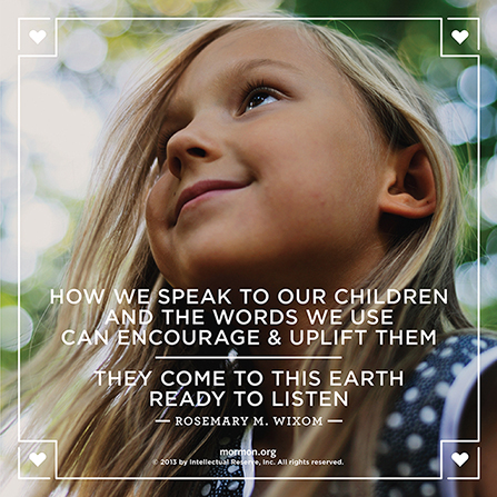 "An image of a young girl smiling, combined with a quote by Sister Rosemary M. Wixom: ""Our children … come to this earth ready to listen."""