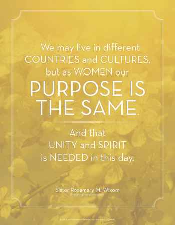 "A yellow textured background combined with a quote by Sister Rosemary M. Wixom: ""We may live in different countries … but as women our purpose is the same."""