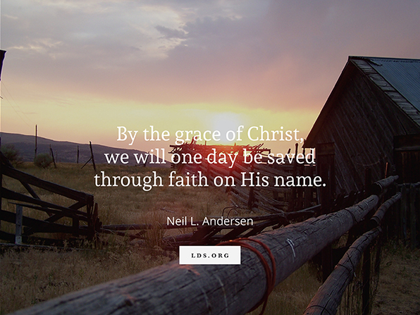 "A photograph of a wooden barn and a fence at sunset, with a quote from Elder Neil L. Andersen: ""By the grace of Christ, we will one day be saved."""