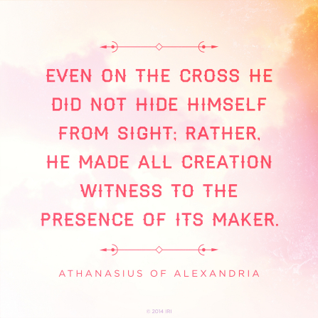 "A light pink and orange background combined with a quote by Athanasius of Alexandria: ""Even on the cross He did not hide Himself from sight."""