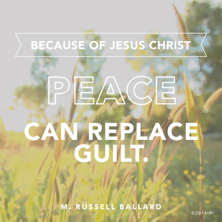 "An image of tall grass in the sunlight, covered by a text overlay quoting Elder M. Russell Ballard: ""Peace can replace guilt."""