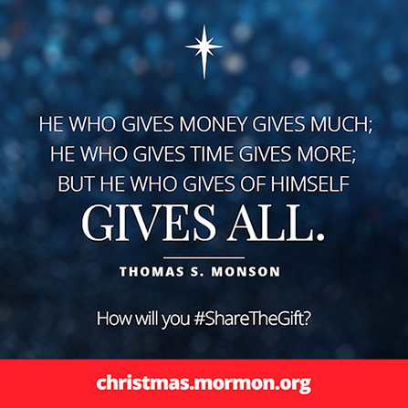 "A graphic with a blue textured background and a quote by President Thomas S. Monson: ""He who gives of himself gives all."""