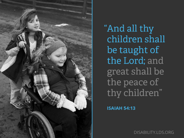 A photograph of a girl pushing another girl in a wheelchair, paired with the words found in Isaiah 54:13.