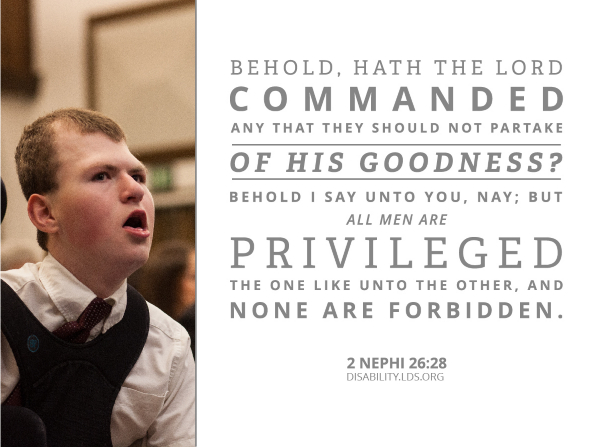 A photograph of a disabled young man, paired with the words found in 2 Nephi 26:28.