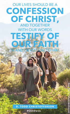 "An image of Christ walking with His disciples. Text above the image quotes Elder D. Todd Christofferson: ""Our lives should be a confession of Christ."""