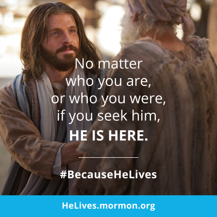 "An image of Christ talking to a man, combined with the words ""No matter who you are, … He is here."""