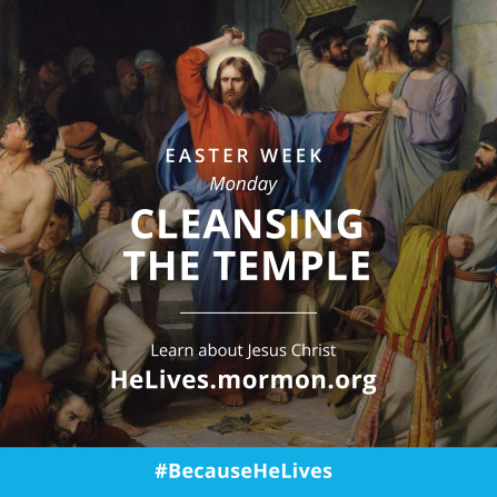 """An image of Jesus Christ cleansing the temple, combined with the words """"Easter week, Monday: cleansing the temple."""""""