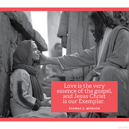 "A photograph of the Savior talking with a woman, paired with a quote by President Thomas S. Monson: ""Love is the very essence of the gospel."""