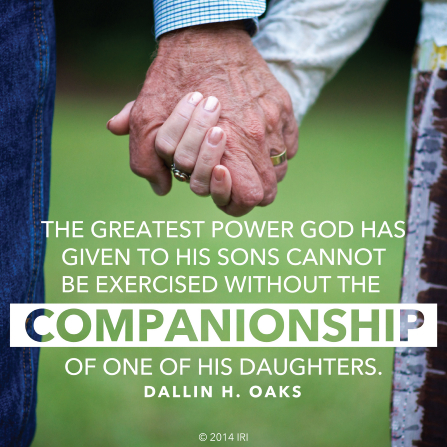 "A photograph of a couple holding hands, paired with a quote by Elder Dallin H. Oaks: ""The greatest power God has given to His sons cannot be exercised without the companionship of one of His daughters."""