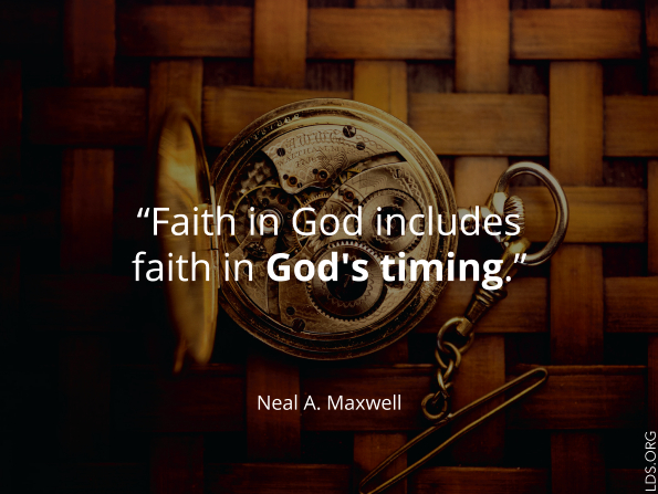 "An image of a pocket watch combined with a quote by Elder Neal A. Maxwell: ""Faith in God includes faith in God's timing."""
