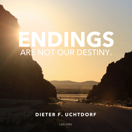 "A photograph of a sunset with a quote by President Dieter F. Uchtdorf: ""Endings are not our destiny."""