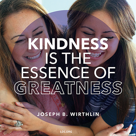 "Two women laughing together, paired with a quote by Elder Joseph B. Wirthlin: ""Kindness is the essence of greatness."""