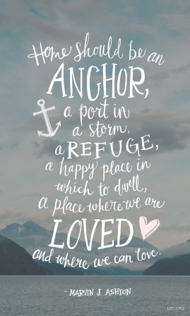 "A photograph of a lake, mountains, and clouds with a quote by Elder Marvin J. Ashton: ""Home should be an anchor."""