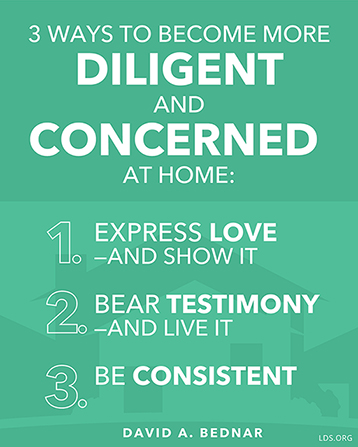 A teal background with a white text overlay quoting Elder David A. Bednar's three ways to become more diligent and concerned at home.