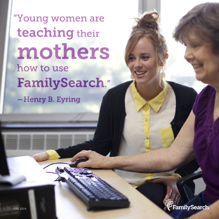 "An image of a mother and daughter at a computer, paired with a quote by President Henry B. Eyring: ""Young women are teaching their mothers how to use FamilySearch."""