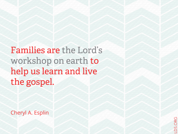 "A background with a white and light green chevron design paired with a quote from Cheryl A. Esplin: ""Families are the Lord's workshop."""