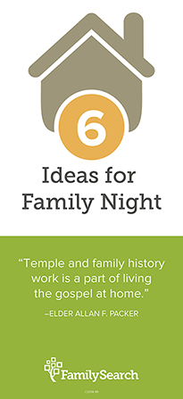 "A simple graphic of a house with ""6 Ideas for Family Night"" and a quote by Elder Allan F. Packer: ""Family history work is a part of living the gospel at home."""