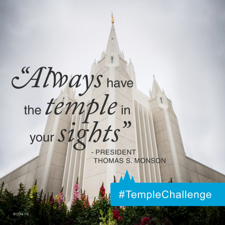 "A photograph of the San Diego California Temple combined with a quote by President Thomas S. Monson: ""Always have the temple in your sights."""