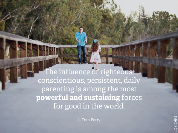 "A photograph of a young girl and her father, with a quote by Elder L. Tom Perry: ""The influence of … parenting is among the most powerful … forces for good."""