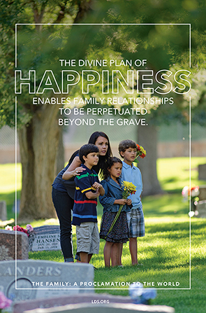 "A photograph of a mother and children in a cemetery, paired with the words ""The divine plan of happiness enables family relationships to be perpetuated."""