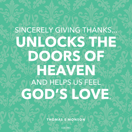 "A green patterned background coupled with a quote by President Thomas S. Monson: ""Sincerely giving thanks … unlocks the doors of heaven."""