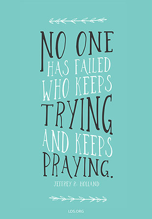 "A blue graphic combined with a quote by Elder Jeffrey R. Holland: ""No one has failed who keeps trying."""
