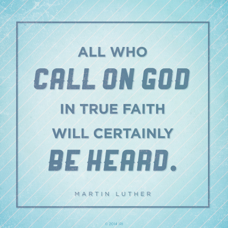 "A pale blue background paired with a quote by Martin Luther: ""All who call on God … will … be heard."""
