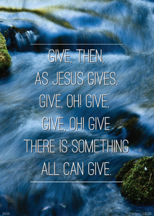 "A photograph of a stream with the words ""There is something all can give"" printed over the top."