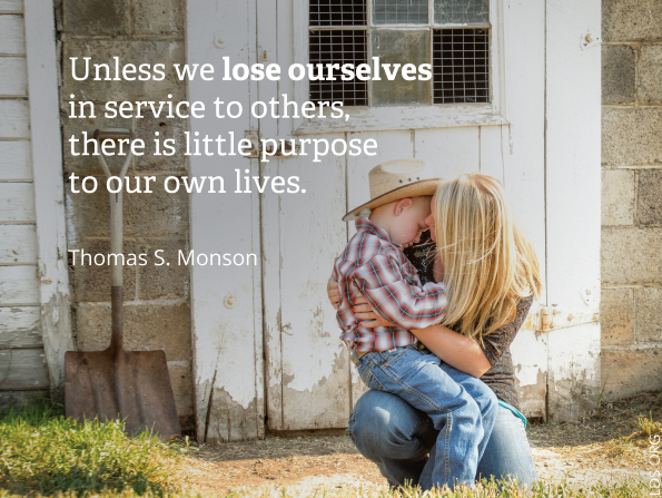 "An image of a mother and her son, coupled with a quote by President Thomas S. Monson: ""Unless we lose ourselves in service … there is little purpose to our own lives."""