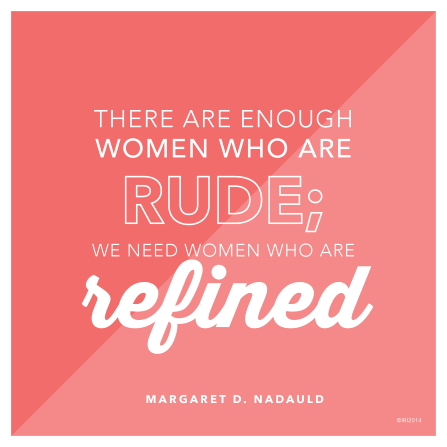 "A two-toned pink background graphic with a quote by Sister Margaret D. Nadauld over the top: ""We need women who are refined."""