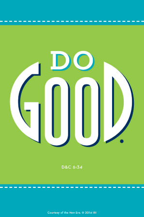 "A blue and green background with a white dashed line on the top and bottom and a quote from Doctrine and Covenants 6:34: ""Do good."""