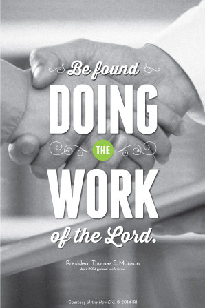 """A black-and-white photo of a handshake with a quote from President Thomas S. Monson: """"Be found doing the work of the Lord."""""""