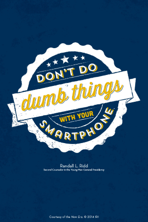 """A dark blue background with a white circle and ribbon and a quote by Brother Randall L. Ridd: """"Don't do dumb things with your smartphone."""""""