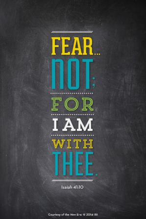 "A dark gray background with a quote from Isaiah 41:10 in blue, yellow, and green: ""Fear … not; for I am with thee."""