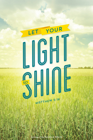 "A photo background of a field in the sunshine, with a quote from Matthew 5:16: ""Let your light so shine."""