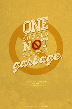 "A mustard-yellow background with a red ""void"" sign and a quote by Elder Marcos A. Aidukaitis: ""One should not roam through garbage."""