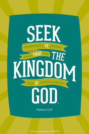 "A green and blue background with a quote from Matthew 6:33 in white text: ""Seek ye first the kingdom of God."""