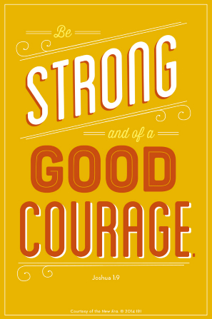 """A yellow background with a quote from Joshua 1:9 in white and orange text: """"Be strong and of a good courage."""""""