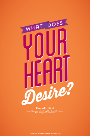 "An orange background with a quote from Brother Randall L. Ridd in pink, purple, and white text: ""What does your heart desire?"""