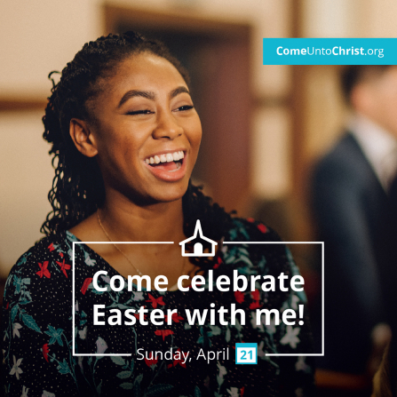"""An image of a young woman smiling coupled with the text in a graphic box: """"Come celebrate Easter with me!"""""""