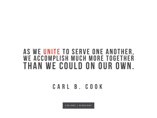 "Meme with a quote from Carl B. Cook reading ""As we unite to serve one another, we accomplish much more together than we could on our own."""