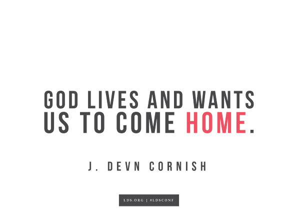"Meme with a quote from J. Devin Cornish reading ""God loves and wants us to come home."""