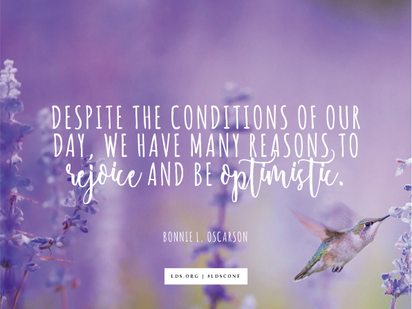 "An image of a hummingbird feeding in a field of purple flowers, overlaid with a quote by Sister Bonnie L. Oscarson: ""Despite the conditions of our day, we have many reasons to rejoice and be optimistic."""