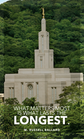 "An image of a temple with text at the bottom quoting Elder M. Russell Ballard: ""What matters most is what lasts longest."""