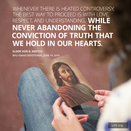 """A person holding a picture of Christ with a quote: """"Whenever there is heated controversy, the best way to proceed is with love, respect, and understanding, while never abandoning the conviction of truth that we hold in our hearts."""""""