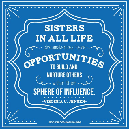 "A blue and white patterned graphic with a quote by Sister Virginia U. Jensen: ""Sisters in all life circumstances have opportunities to build … others."""